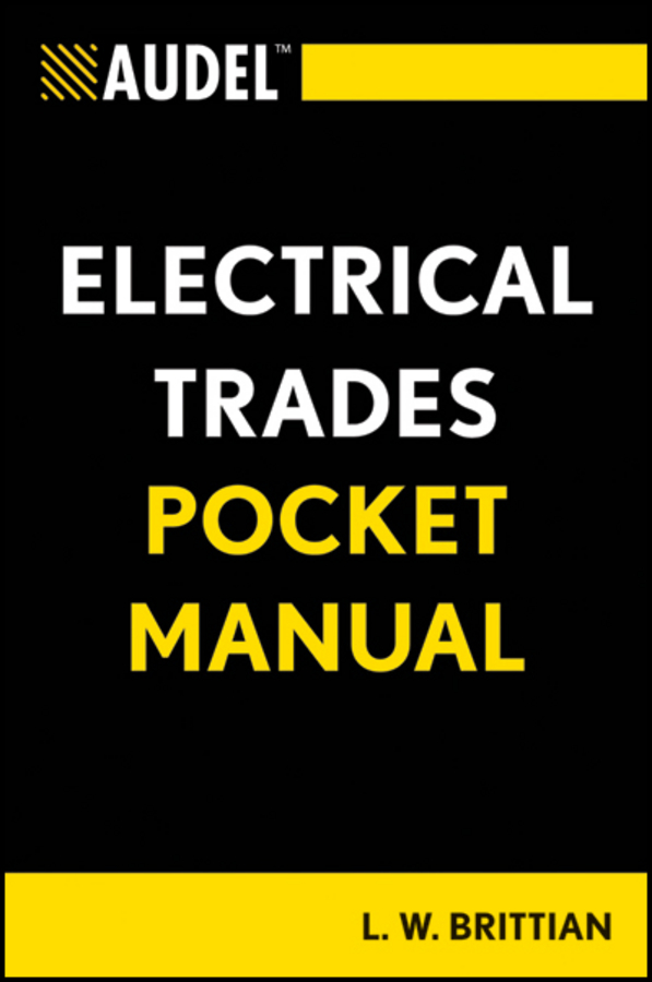 L. Brittian W. Audel Electrical Trades Pocket Manual paul rosenberg audel electrical course for apprentices and journeymen