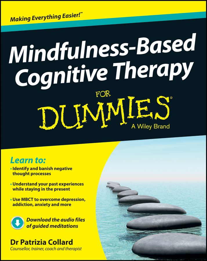 Patrizia Collard Mindfulness-Based Cognitive Therapy For Dummies a mindfulness guide for the frazzled