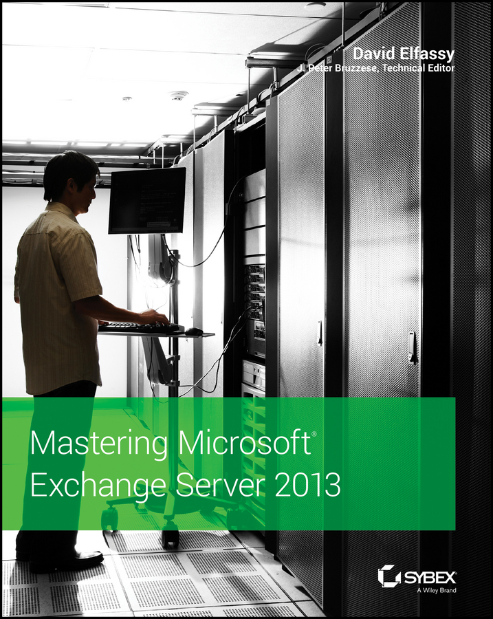 David Elfassy Mastering Microsoft Exchange Server 2013 рэнд моримото майкл ноэл гай ярдени крис амарис эндрю аббат microsoft exchange server 2013 полное руководство