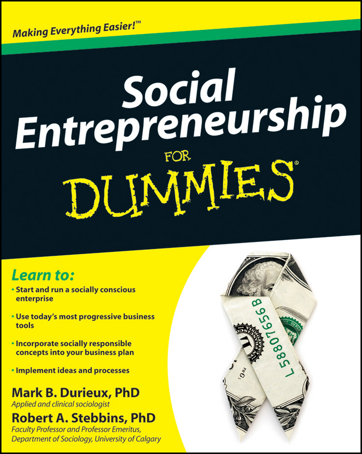 Mark Durieux Social Entrepreneurship For Dummies tony grundy the ultimate book of business skills the 100 most important techniques for being successful in business