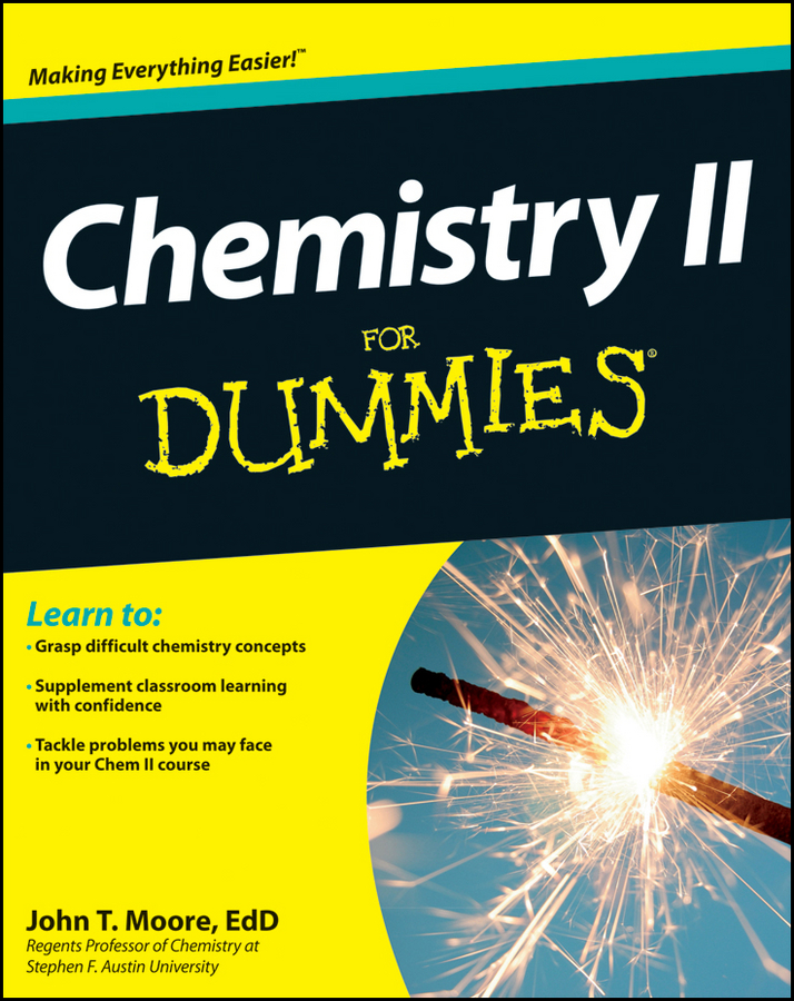 John Moore T. Chemistry II For Dummies john moore t chemistry ii for dummies
