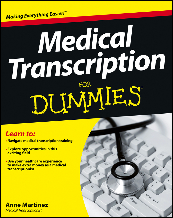 Anne Martinez Medical Transcription For Dummies erin odya anatomy and physiology for dummies