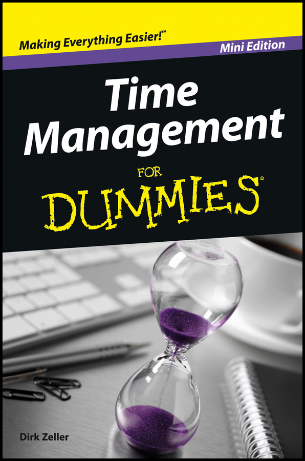 Dirk Zeller Time Management For Dummies david farbman the hunt target track and attain your goals