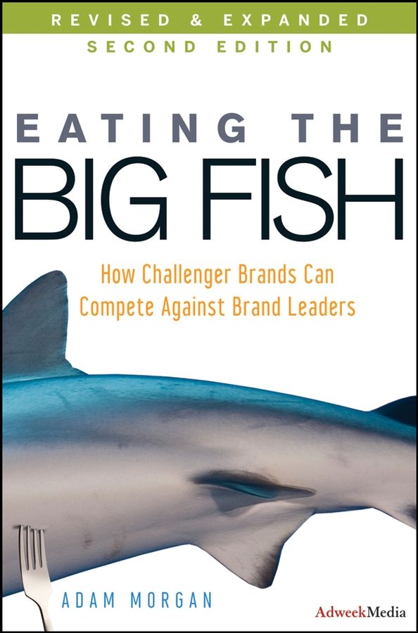 Фото - Adam Morgan Eating the Big Fish. How Challenger Brands Can Compete Against Brand Leaders ly shark ladies genuine leather bag women messenger bags handbags famous brands crossbody for shoulder big