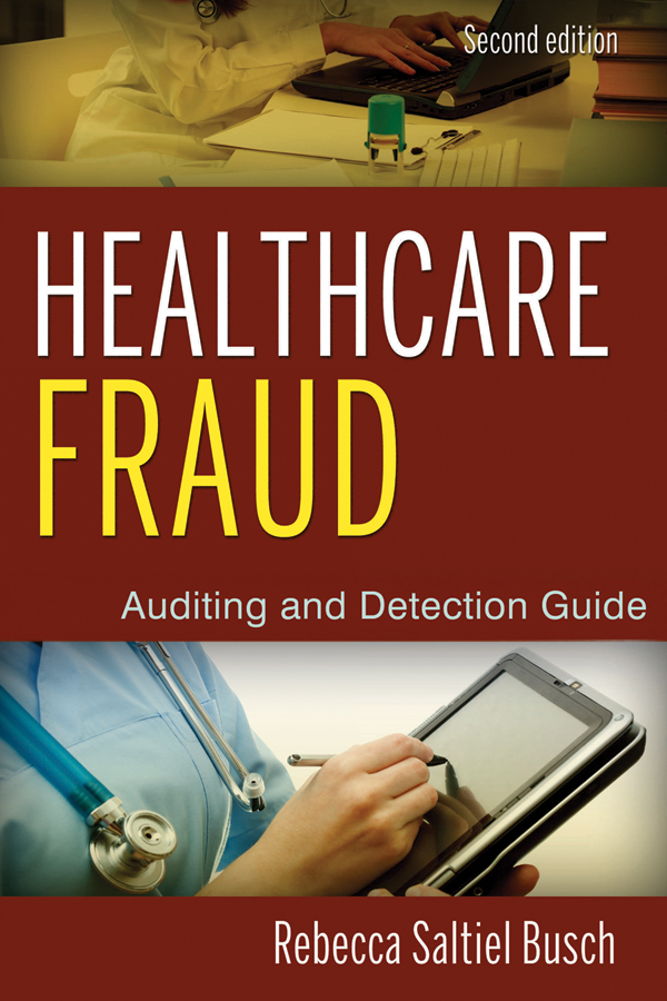 Rebecca Busch S. Healthcare Fraud. Auditing and Detection Guide