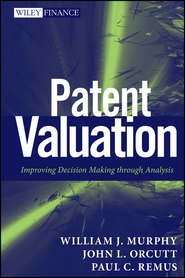 Paul Remus C. Patent Valuation. Improving Decision Making through Analysis keith allman a corporate valuation modeling a step by step guide