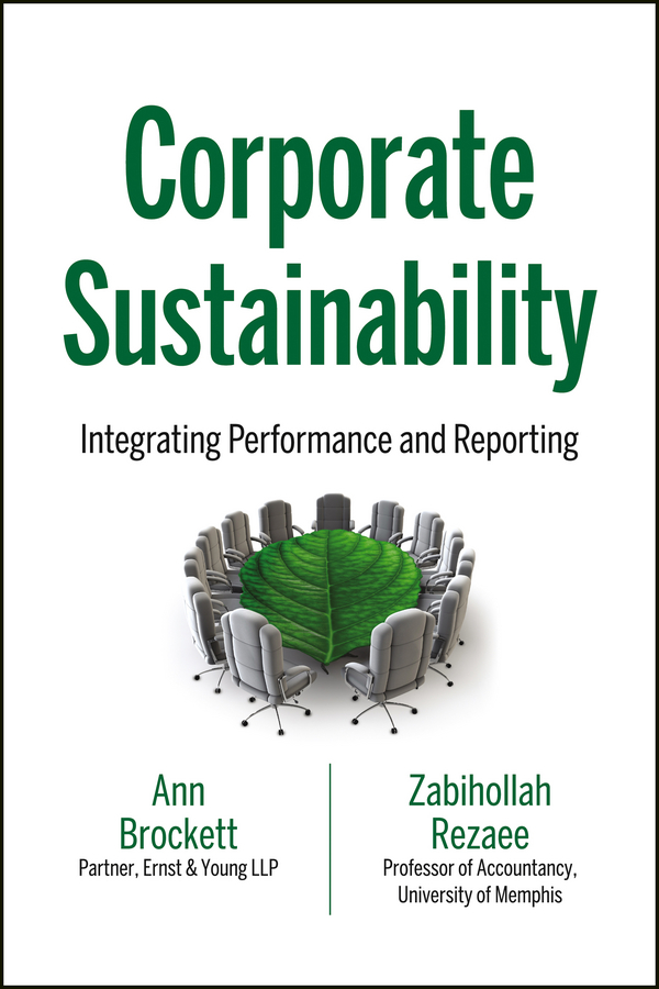 Фото - Zabihollah Rezaee Corporate Sustainability. Integrating Performance and Reporting neale blackwood advanced excel reporting for management accountants isbn 9781118658185