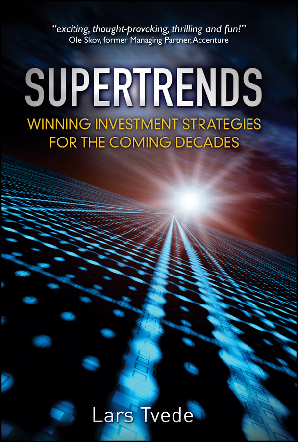 Lars Tvede Supertrends. Winning Investment Strategies for the Coming Decades facing the modern
