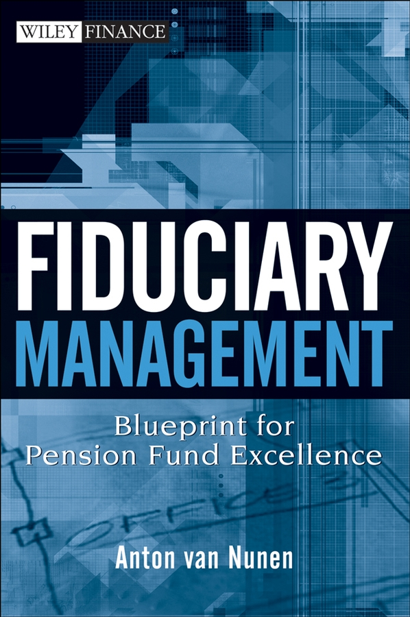 A. Nunen van Fiduciary Management. Blueprint for Pension Fund Excellence current trends in the management of breast cancer