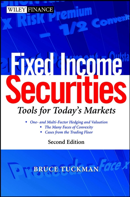 Bruce Tuckman Fixed Income Securities. Tools for Today's Markets bruce tuckman fixed income securities tools for today s markets