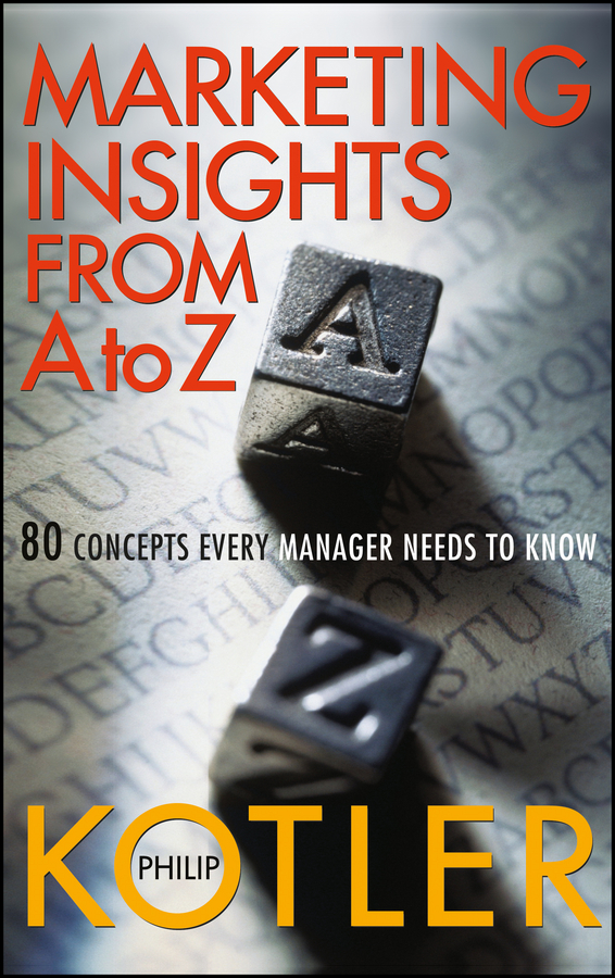 Philip Kotler Marketing Insights from A to Z. 80 Concepts Every Manager Needs to Know marketing made simple