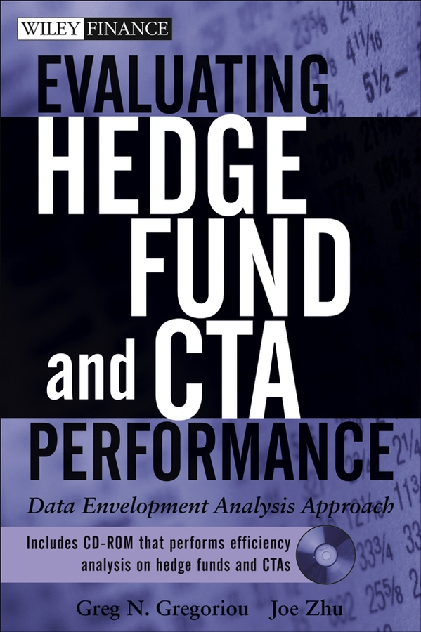Joe Zhu Evaluating Hedge Fund and CTA Performance. Data Envelopment Analysis Approach jerald pinto e quantitative investment analysis