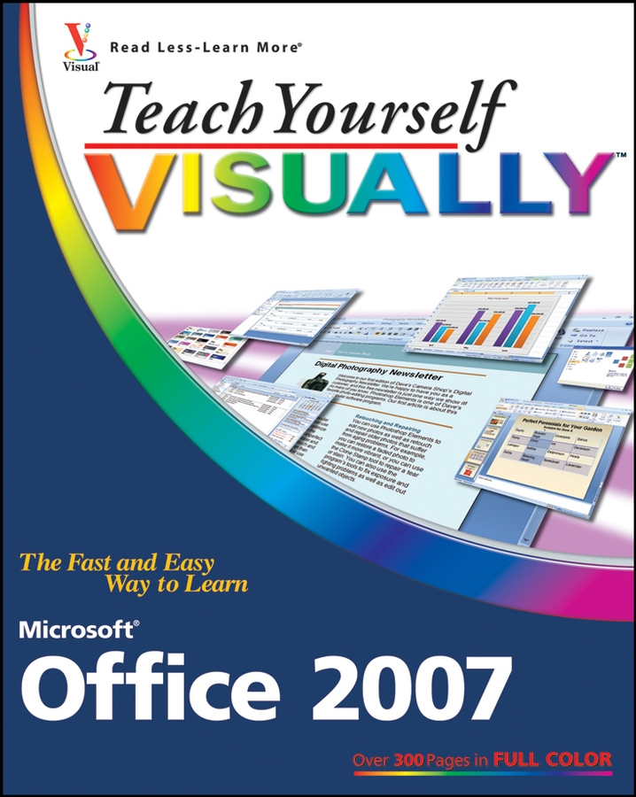 Sherry Kinkoph Willard Teach Yourself VISUALLY Microsoft Office 2007 michael burchell no excuses how you can turn any workplace into a great one