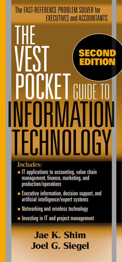 Jae K. Shim The Vest Pocket Guide to Information Technology jim hornickel negotiating success tips and tools for building rapport and dissolving conflict while still getting what you want