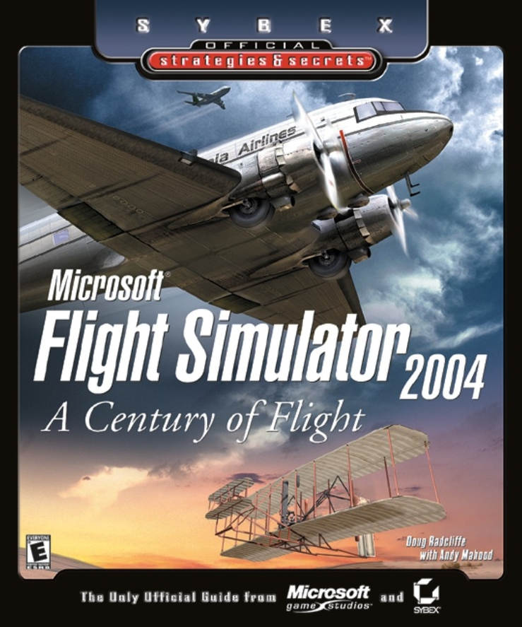 Doug Radcliffe Microsoft Flight Simulator 2004. A Century of Flight (Sybex Official Strategies and Secrets)