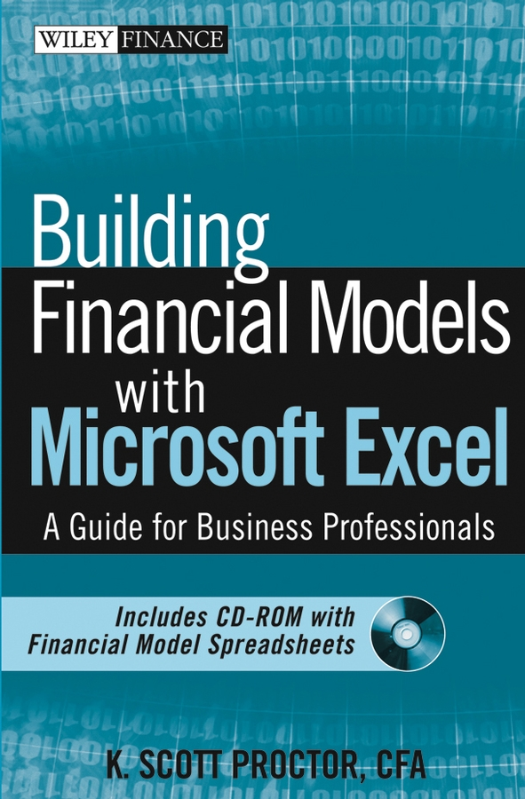 K. Proctor Scott Building Financial Models with Microsoft Excel. A Guide for Business Professionals financial modeling 2e cd