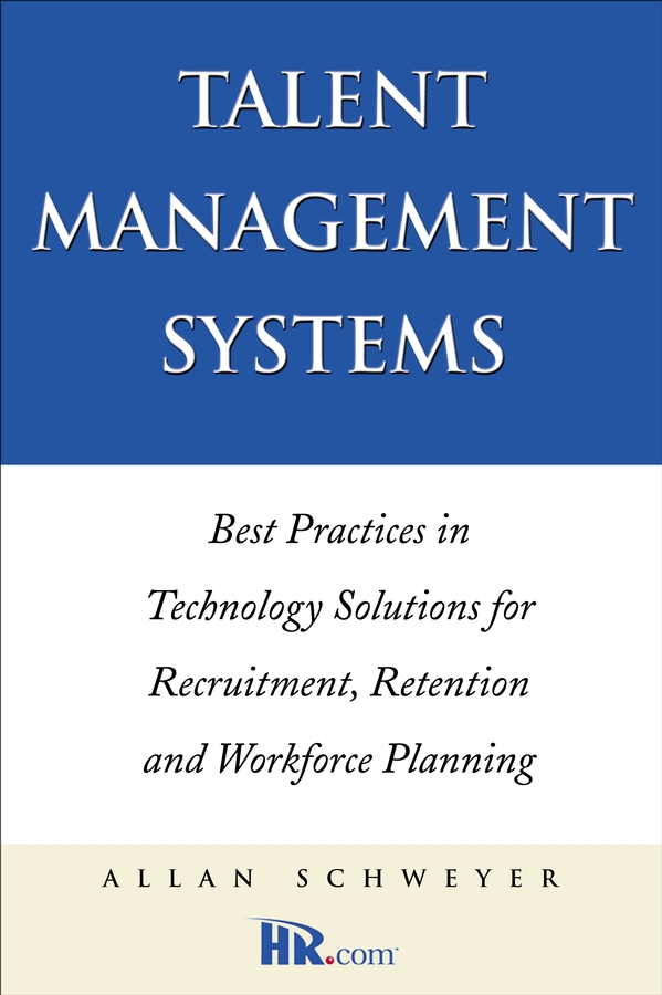 Allan Schweyer Talent Management Systems. Best Practices in Technology Solutions for Recruitment, Retention and Workforce Planning current trends in the management of breast cancer