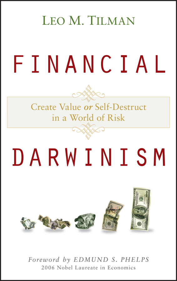 Фото - Edmund S. Phelps Financial Darwinism. Create Value or Self-Destruct in a World of Risk neuroeconomics decision making and the brain