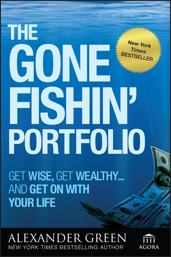 Alexander Green The Gone Fishin' Portfolio. Get Wise, Get Wealthy...and Get on With Your Life leverage effect on investment efficiency