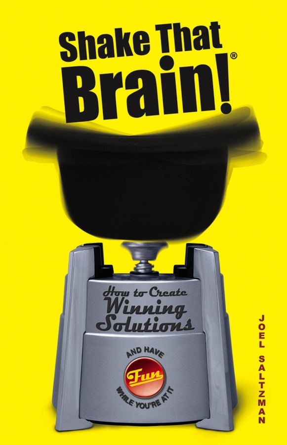 цены Joel Saltzman Shake That Brain. How to Create Winning Solutions and Have Fun While You're At It