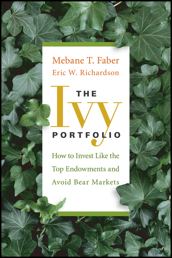 Фото - Mebane T. Faber The Ivy Portfolio. How to Invest Like the Top Endowments and Avoid Bear Markets лонгслив the kravets the kravets mp002xw194rv