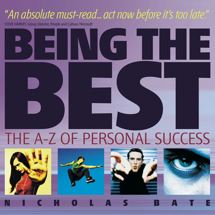 Nicholas Bate Being the Best. The A-Z of Personal Success
