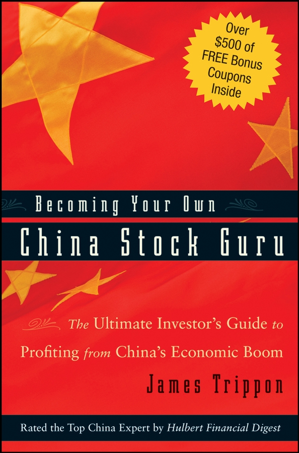 James Trippon Becoming Your Own China Stock Guru. The Ultimate Investor's Guide to Profiting from China's Economic Boom mc 5193 new in stock