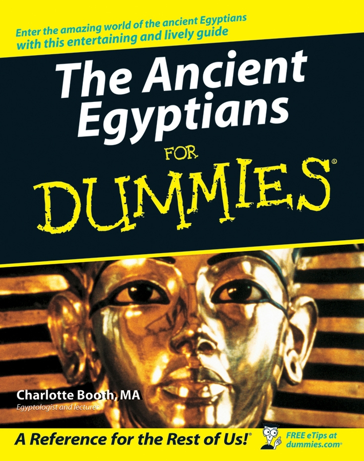 Charlotte Booth The Ancient Egyptians For Dummies цена 2017