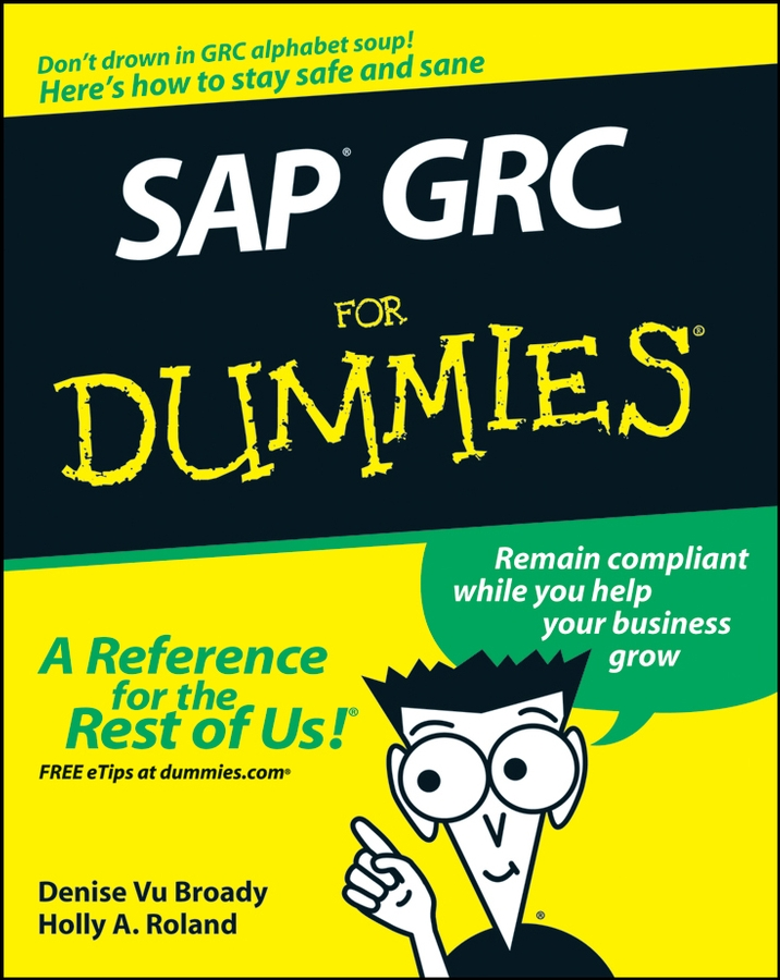 Holly Roland A. SAP GRC For Dummies michael burchell no excuses how you can turn any workplace into a great one