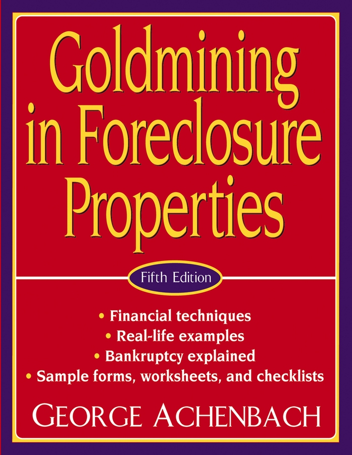 George Achenbach Goldmining in Foreclosure Properties dwan bent twyford short sale pre foreclosure investing how to buy no equity properties directly from the bank at huge discounts