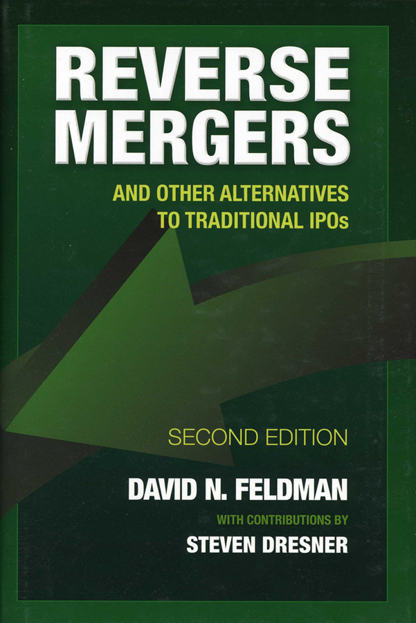 Steven Dresner Reverse Mergers. And Other Alternatives to Traditional IPOs china s mergers