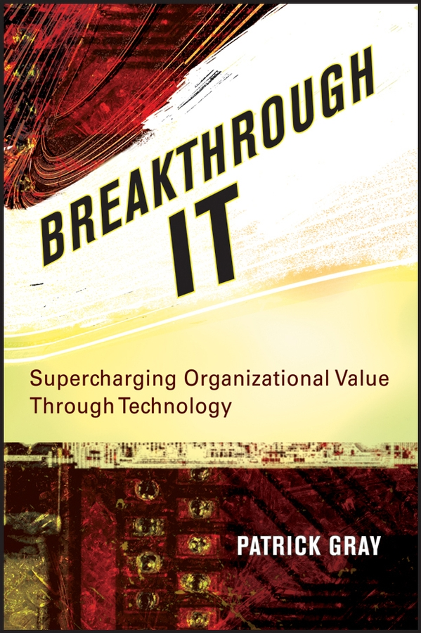 Patrick Gray Breakthrough IT. Supercharging Organizational Value Through Technology jan garbarek group jan garbarek group it s ok to listen to the gray voice