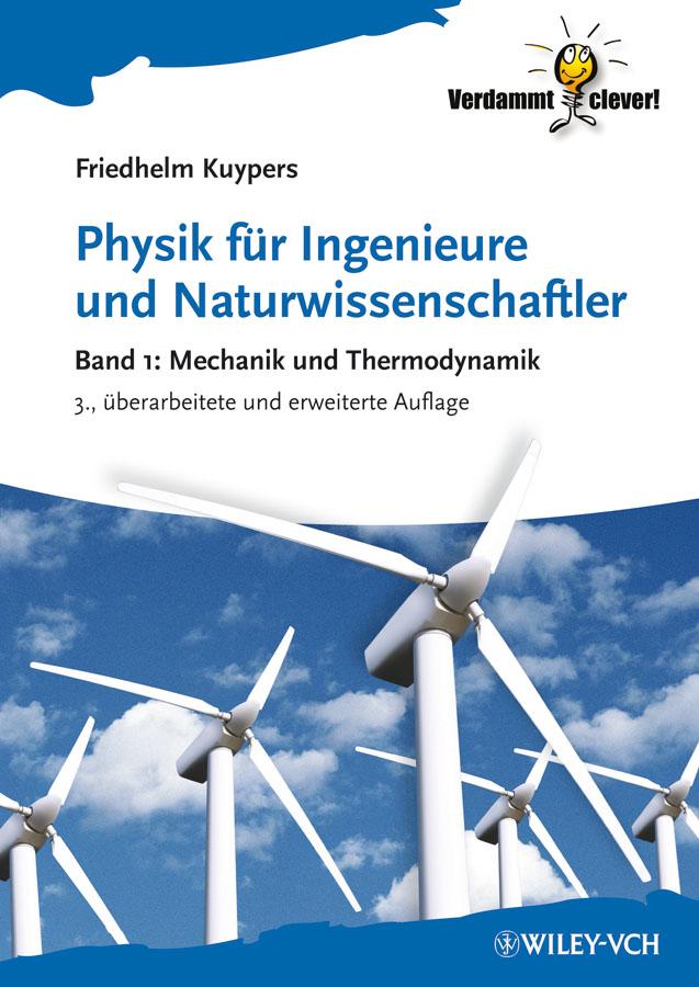 Friedhelm Kuypers Physik für Ingenieure und Naturwissenschaftler. Band 1 - Mechanik und Thermodynamik цена и фото