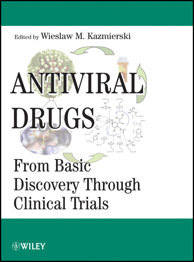 Wieslaw Kazmierski M. Antiviral Drugs. From Basic Discovery Through Clinical Trials