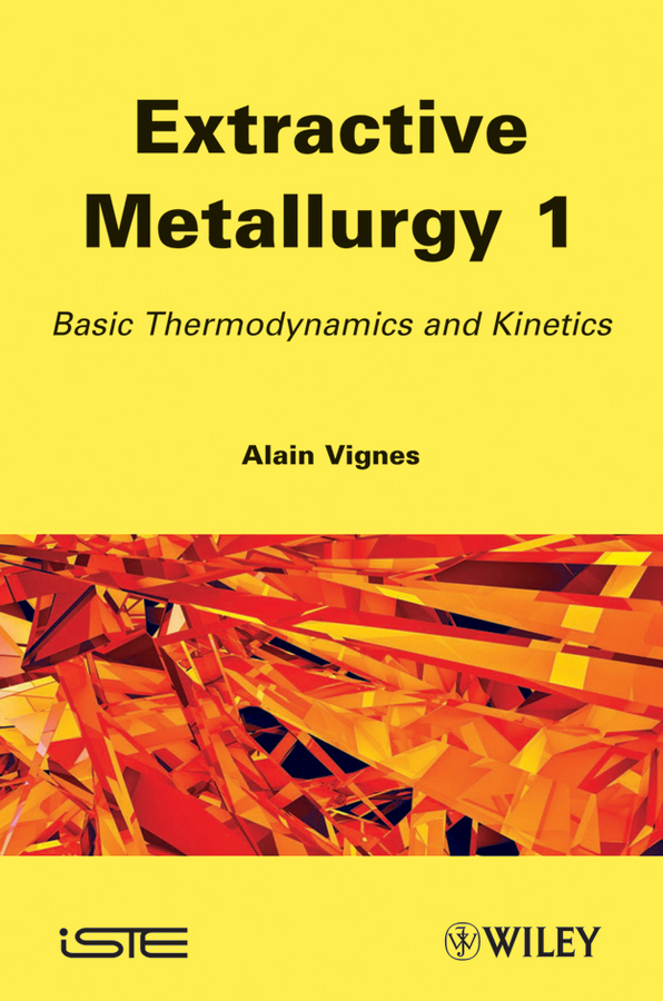 Фото - Alain Vignes Extractive Metallurgy 1. Basic Thermodynamics and Kinetics physico chemical analysis of water of balco area
