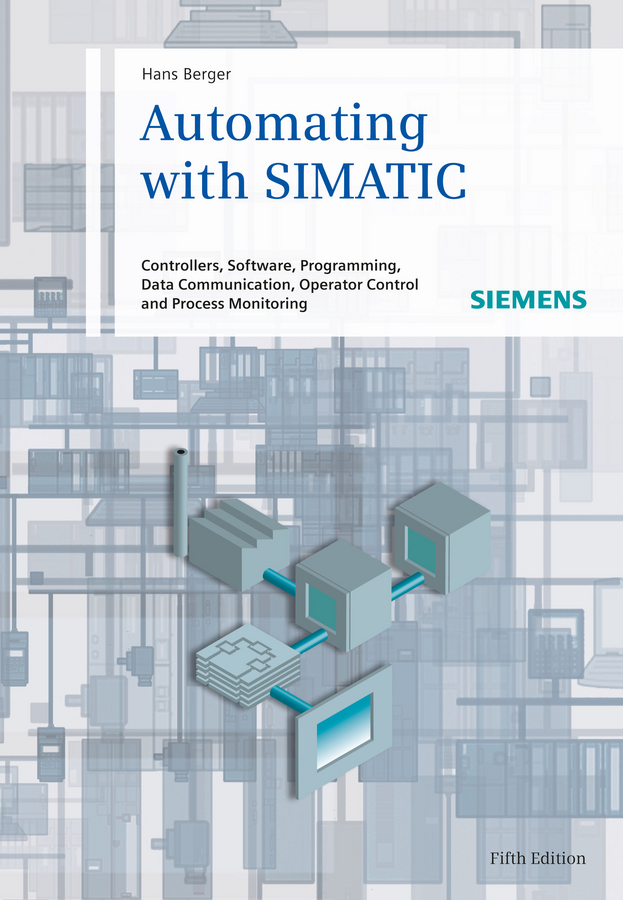 Hans Berger Automating with SIMATIC. Controllers, Software, Programming, Data cp1w da021 plc expansion module programmable logic controller new in box