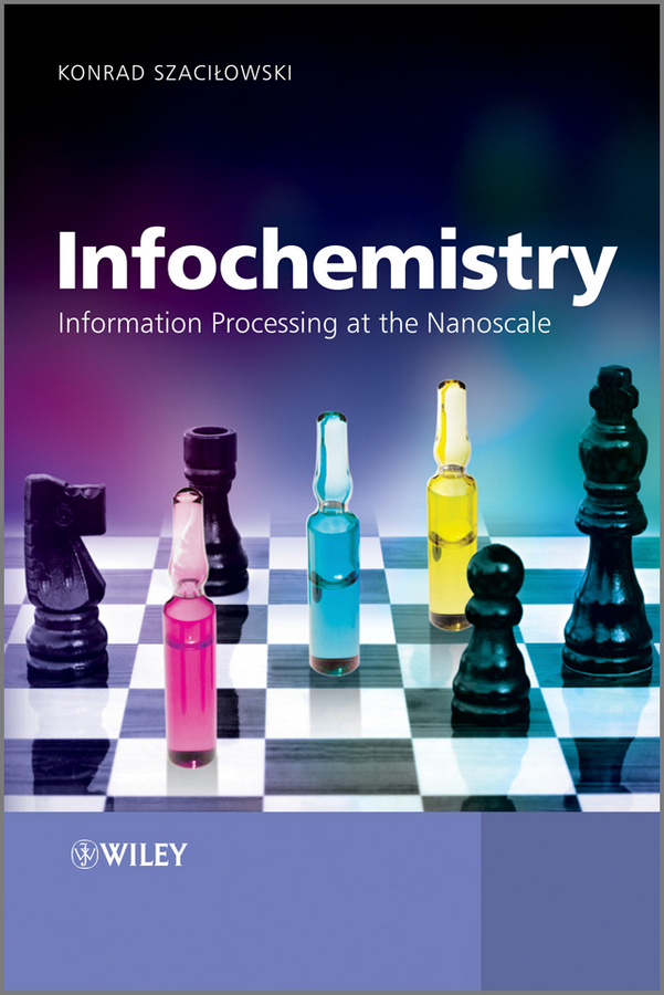 Konrad Szacilowski Infochemistry. Information Processing at the Nanoscale цена