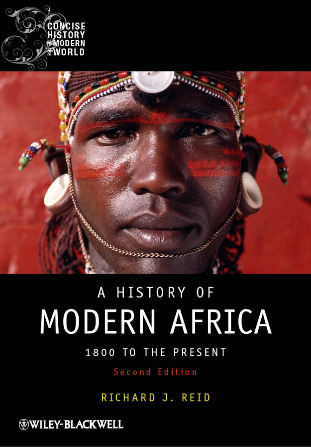 Richard J. Reid A History of Modern Africa. 1800 to the Present richard sylla a history of interest rates