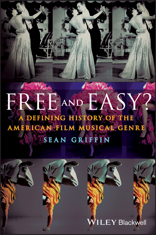 Sean Griffin Free and Easy? A Defining History of the American Film Musical Genre max reger the responsories musical setting