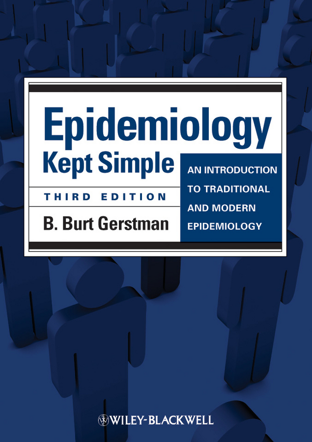 B. Gerstman Burt Epidemiology Kept Simple. An Introduction to Traditional and Modern Epidemiology hae soo kwak nano and microencapsulation for foods