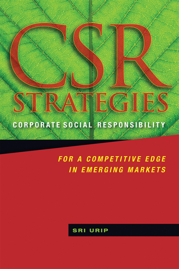 Sri Urip CSR Strategies. Corporate Social Responsibility for a Competitive Edge in Emerging Markets strategy to customer loyalty building csr
