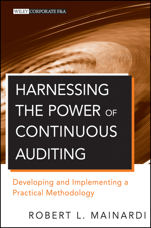 Robert Mainardi L. Harnessing the Power of Continuous Auditing. Developing and Implementing a Practical Methodology continuous band sealer 110v and 220v voltage avaliable