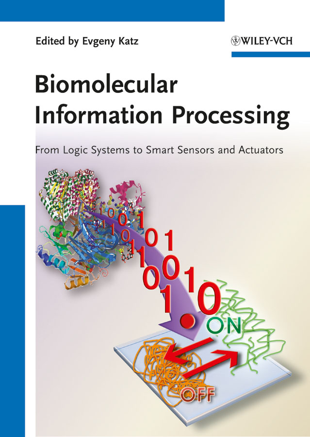 Evgeny Katz Biomolecular Information Processing. From Logic Systems to Smart Sensors and Actuators цена