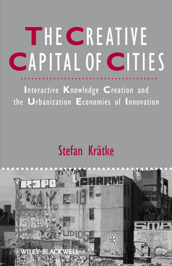 Stefan Kratke The Creative Capital of Cities. Interactive Knowledge Creation and the Urbanization Economies of Innovation creative woven fruit and vegetable basket