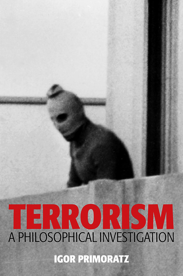 Igor Primoratz Terrorism. A Philosophical Investigation development of terrorism impact evaluation scale