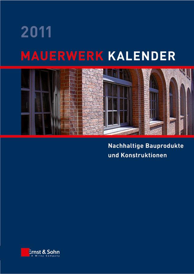 Wolfram Jäger Mauerwerk Kalender 2011. Schwerpunkt - Nachhaltige Bauprodukte und Konstruktionen nachhaltige architektur in vorarlberg