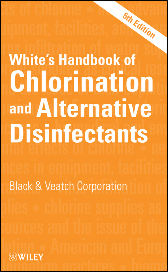 Black & Veatch Corporation White's Handbook of Chlorination and Alternative Disinfectants gabriel bitton microbiology of drinking water production and distribution