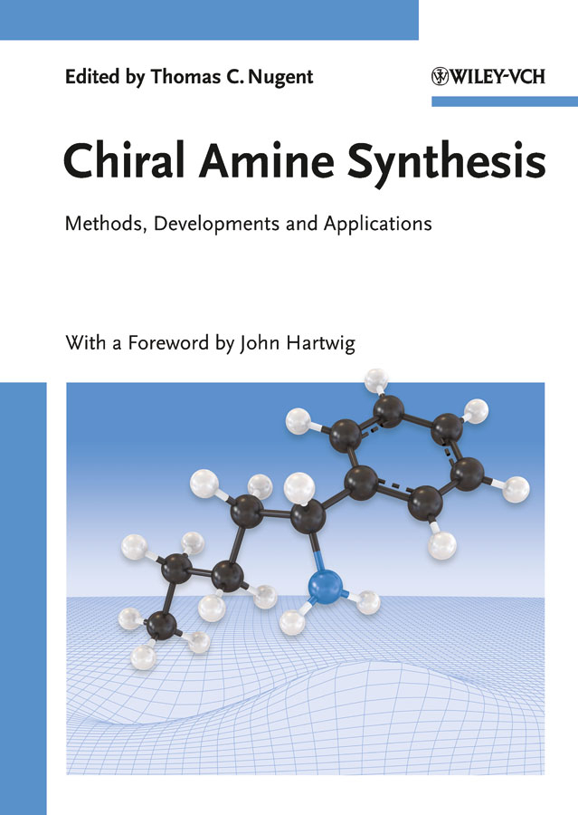 Thomas Nugent C. Chiral Amine Synthesis. Methods, Developments and Applications shinichi itsuno polymeric chiral catalyst design and chiral polymer synthesis isbn 9781118063941