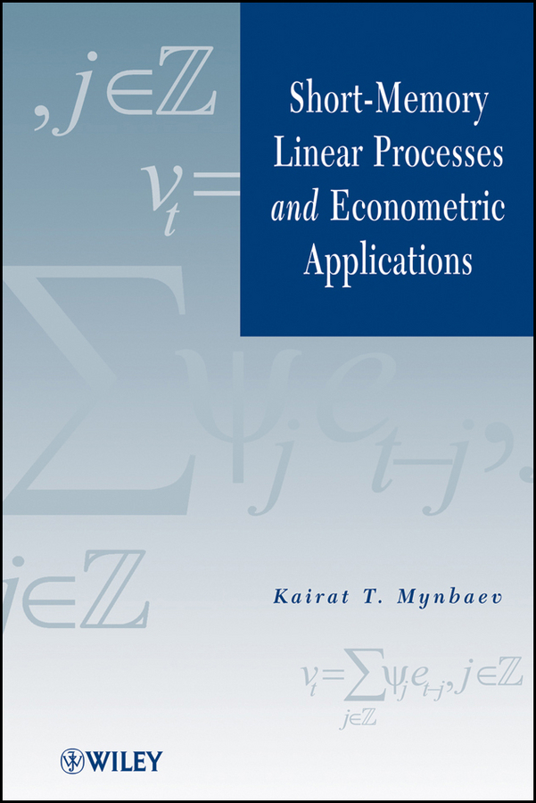 Kairat Mynbaev T. Short-Memory Linear Processes and Econometric Applications estimation of linear models under heteroscedasticity