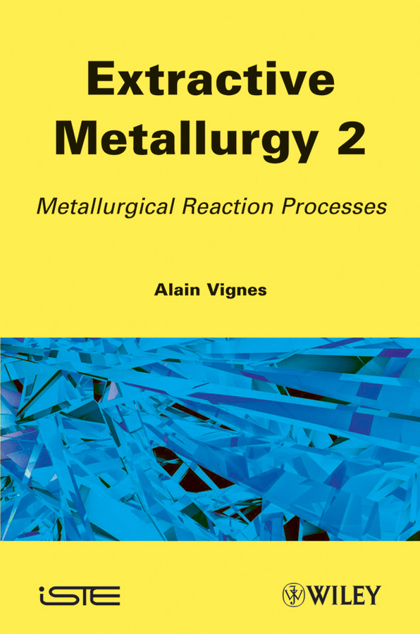 Alain Vignes Extractive Metallurgy 2. Metallurgical Reaction Processes restructuring agriculture and adaptive processes in rural areas